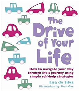 The Drive Of Your Life How To Navigate Your Way Through Lifes