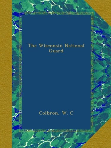 (The Wisconsin National Guard)