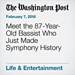 Meet the 87-Year-Old Bassist Who Just Made Symphony History | Geoff Edgers