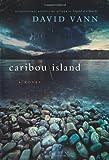 Caribou Island, David Vann, 0061875724