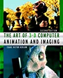 The Art of 3-D Computer Animation and Imaging, Isaac Victor Kerlow, 047136004X