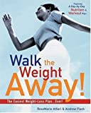 img - for Walk the Weight Away!: The Easiest Weight-Loss Plan Ever! book / textbook / text book