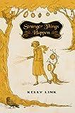 Stranger Things Happen, Kelly Link, 1596065214