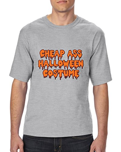 [Blue Tees Cheap Ass Halloween Costume Fashion Party People Best Friends Gift Couples Gifts Unisex T-Shirt Tall Sizes 3X-Large Tall] (Costumes For Tall People)