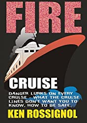 FIRE CRUISE: DANGER LURKS ON EVERY VOYAGE - what the cruise lines don't want you to know - how to be safe