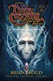 Jim Henson's The Dark Crystal: Creations Myths Vol. 2