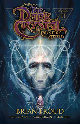 (Jim Henson's The Dark Crystal: Creation Myths Vol. 2 (2) )