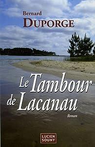 Le tambour de Lacanau par Bernard Duporge