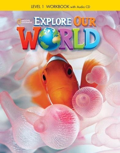 Explore Our World. Workbook - Level 1 (+ Audio CD)