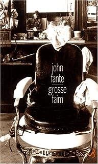 Grosse faim : nouvelles 1932-1959, Fante, John