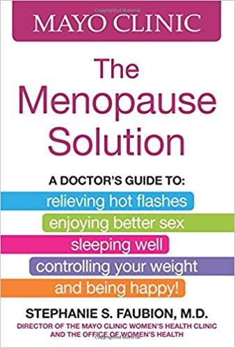 Mayo Clinic The Menopause Solution: A doctor's guide to