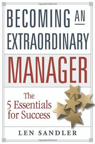 Becoming an Extraordinary Manager: The 5 Essentials for...