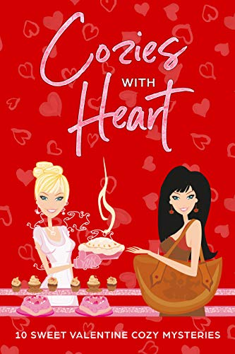 Cozies With Heart: 10 Sweet Valentine Cozy Mysteries