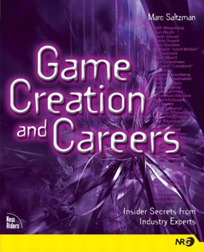 Read Online Game Creation and Careers: Insider Secrets from Industry Experts PDF