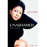 Unashamed: A Life Tainted...Vol. 1 & 2