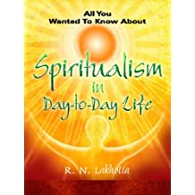 Spiritualism in Day to Day Life