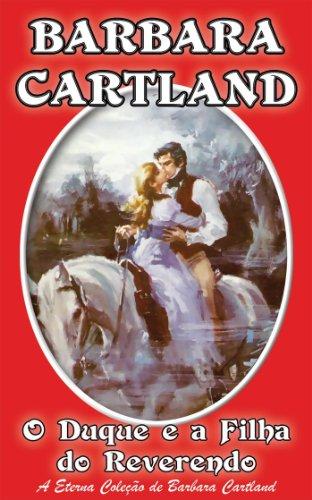 03. O Duque e a Filha do Reverendo (A Eterna Coleção de Barbara Cartland