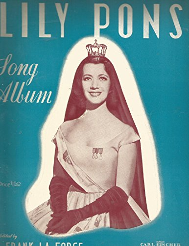 Lily Pons. Song Album Selected Coloratura Repertoire, Edited by Frank La Forge
