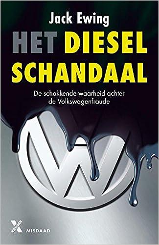 Het dieselschandaal: de schokkende waarheid achter de Volkswagenfraude: Amazon.es: Jack Ewing, Gerrit-Jan van den Berg: Libros en idiomas extranjeros