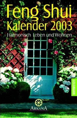 Feng Shui Kalender 2003. Harmonisch Leben und Wohnen.
