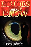 Echoes of the Crow, Ben Udochi, 1470168707