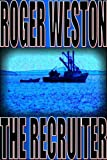 Front cover for the book The Recruiter by Roger Weston