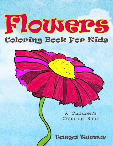 Flowers Coloring Book For Kids: A Children's Coloring Book