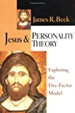 Jesus and Personality Theory, James R. Beck, 0830819258