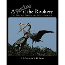 A Ruckus at the Rookery: Or: Fred and Matilda in a Sticky Situation