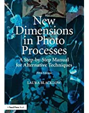 New Dimensions in Photo Processes: A Step-by-Step Manual for Alternative Techniques