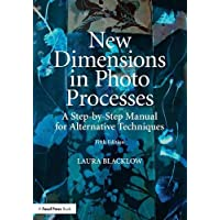 New Dimensions in Photo Processes: A Step-by-Step Manual