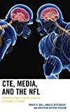 "Travis Bell et al., ""CTE, Media, and the NFL: Framing a Public Health Crisis as a Football Epidemic"" (Lexington, 2019)"