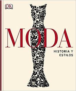 bafba20fe385 Moda. Historia y estilos  Amazon.es  Varios autores  Libros