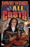 At All Costs - Honor Harrington S. No. 11 [Hardcover]