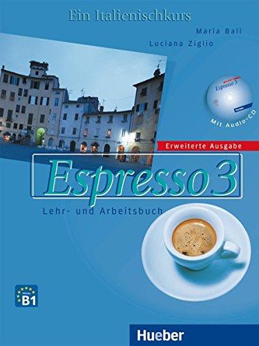 Espresso 3 - Erweiterte Ausgabe: Ein Italienischkurs / Lehr- und Arbeitsbuch mit Audio-CD (Nuovo Espresso)