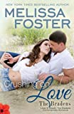 img - for Crushing on Love (The Bradens at Peaceful Harbor, Book 4) book / textbook / text book
