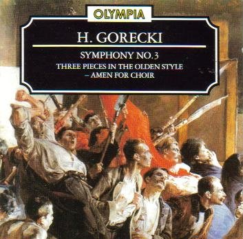 Gorecki: Symphony No.3 / Three Pieces in the Olden Style / Amen For Choir
