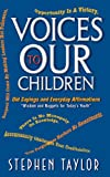 Vpices to Our Children, Stephen Taylor, 0982064500