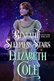 Beneath Sleepless Stars (Secrets of the Zodiac Book 5)