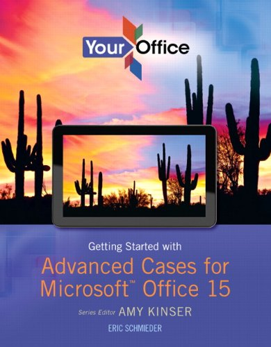 Download Your Office: Getting Started with Advanced Cases for Microsoft Office 15 (Your Office for Office 2013) Pdf