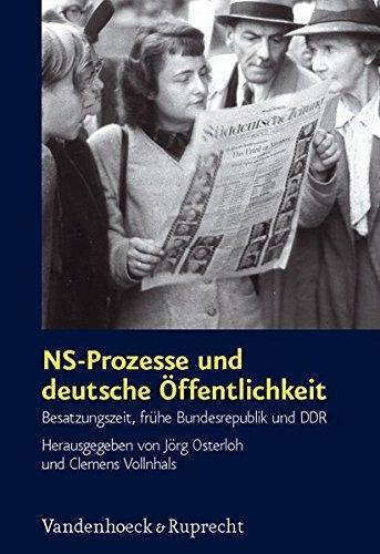 NS-Prozesse und deutsche Öffentlichkeit: Besatzungszeit, frühe Bundesrepublik und DDR (Schriften des Hannah-Arendt-Instituts für Totalitarismusforschung, Band 45)