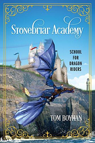 Amazon stonebriar academy school for dragon riders ebook stonebriar academy school for dragon riders by boyhan tom fandeluxe Document