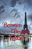 img - for Between Despair and Ecstasy (Two Hearts One Love Book 3) book / textbook / text book