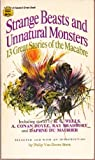img - for Strange Beasts and Unnatural Monsters: 13 Great Stories of the Macabre book / textbook / text book