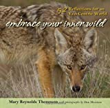 Embrace Your Inner Wild, Mary Reynolds Thompson, 1935952536
