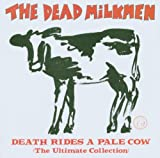 Death Rides A Pale Cow (The Ultimate Collection)