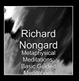 Metaphysical Meditations: Basic Guided Meditations