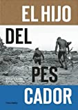 img - for El Hijo Del Pescador: El Espiritu de Ramon Navarro (Spanish Edition) book / textbook / text book