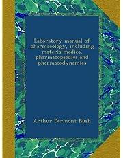 Laboratory manual of pharmacology, including materia medica, pharmacopaedics and pharmacodynamics