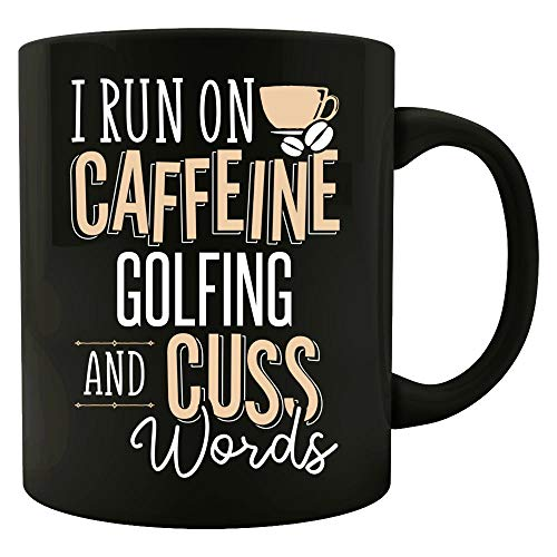I Run on Caffeine GOLFING and Cuss Words - Funny GOLFING GIft for Coffee Lovers! - Colored Mug